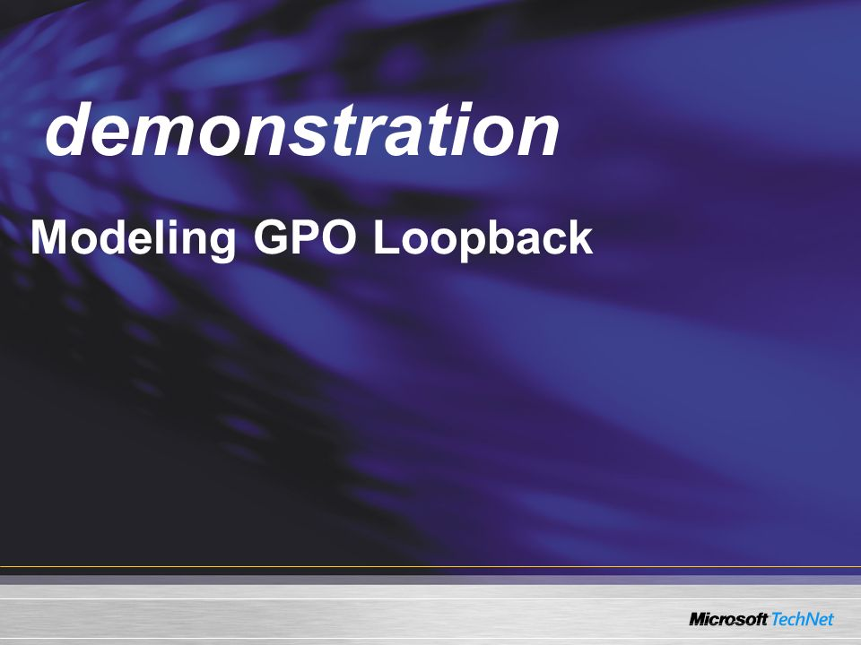 Demo Modeling GPO Loopback demonstration