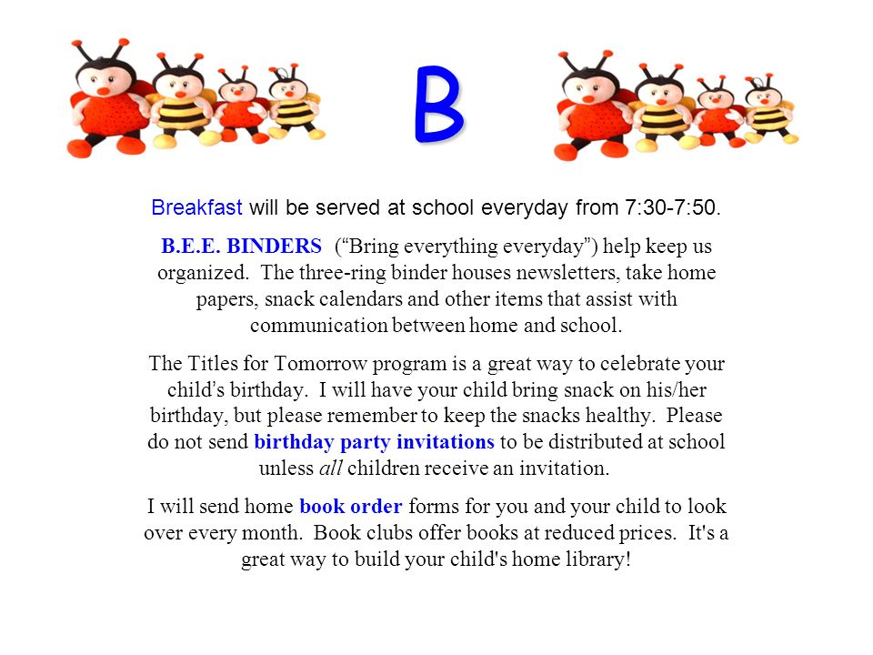 B Breakfast will be served at school everyday from 7:30-7:50.
