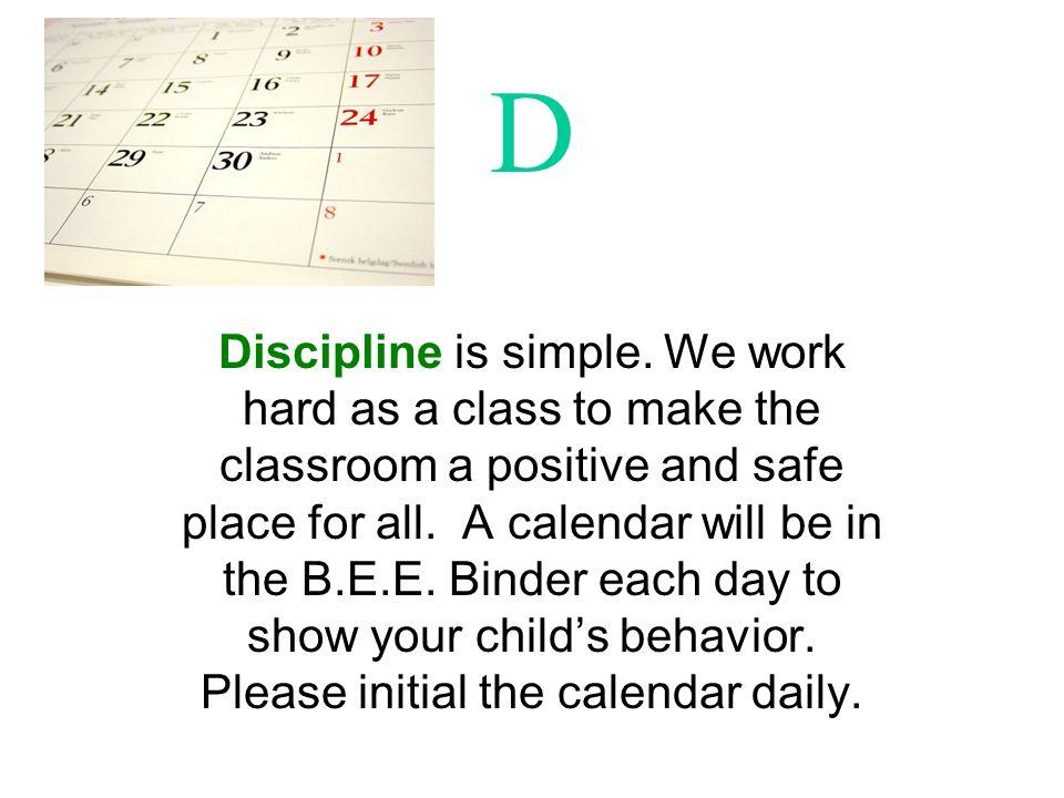 D Discipline is simple.