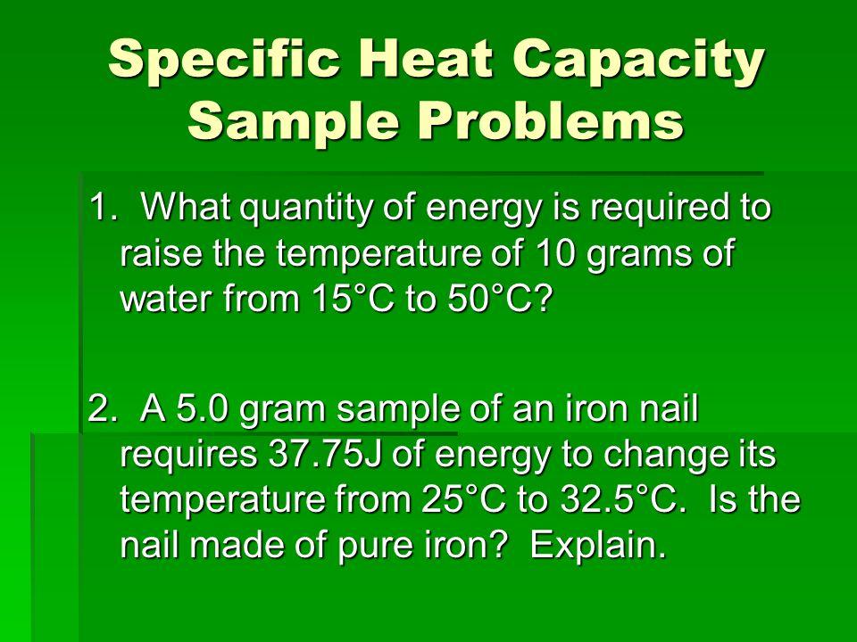 Specific Heat Capacity Sample Problems 1.