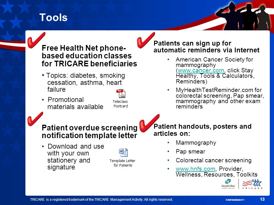 TRICARE is a registered trademark of the TRICARE Management Activity. All rights reserved. HS0910x004x0211 13 Tools Free Health Net phone- based educa