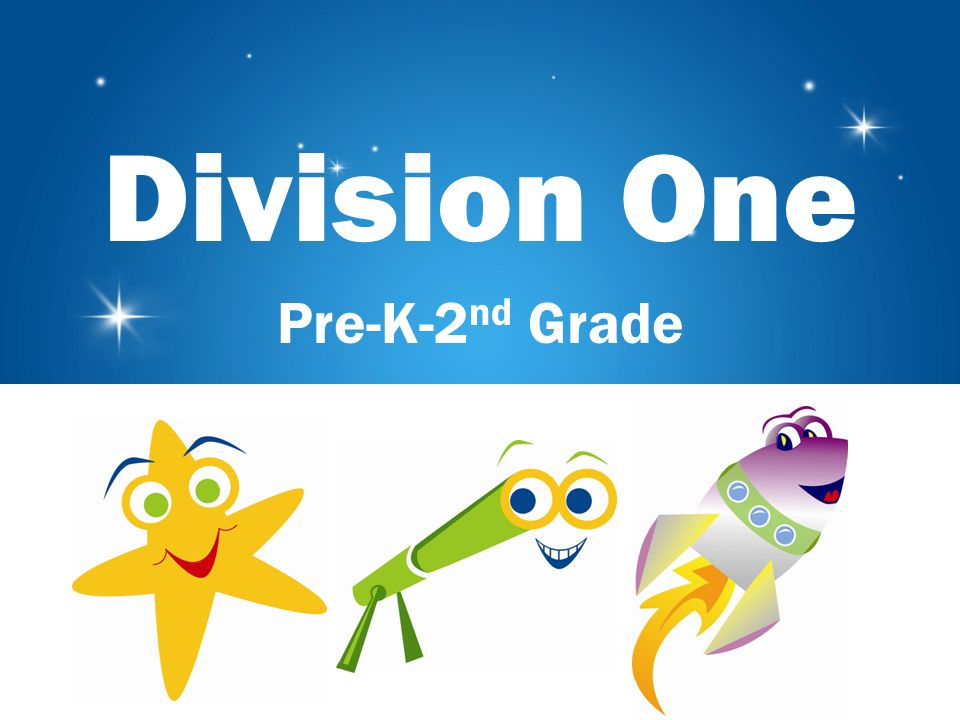 Division One Pre-K-2 nd Grade