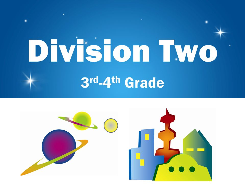 Division Two 3 rd -4 th Grade