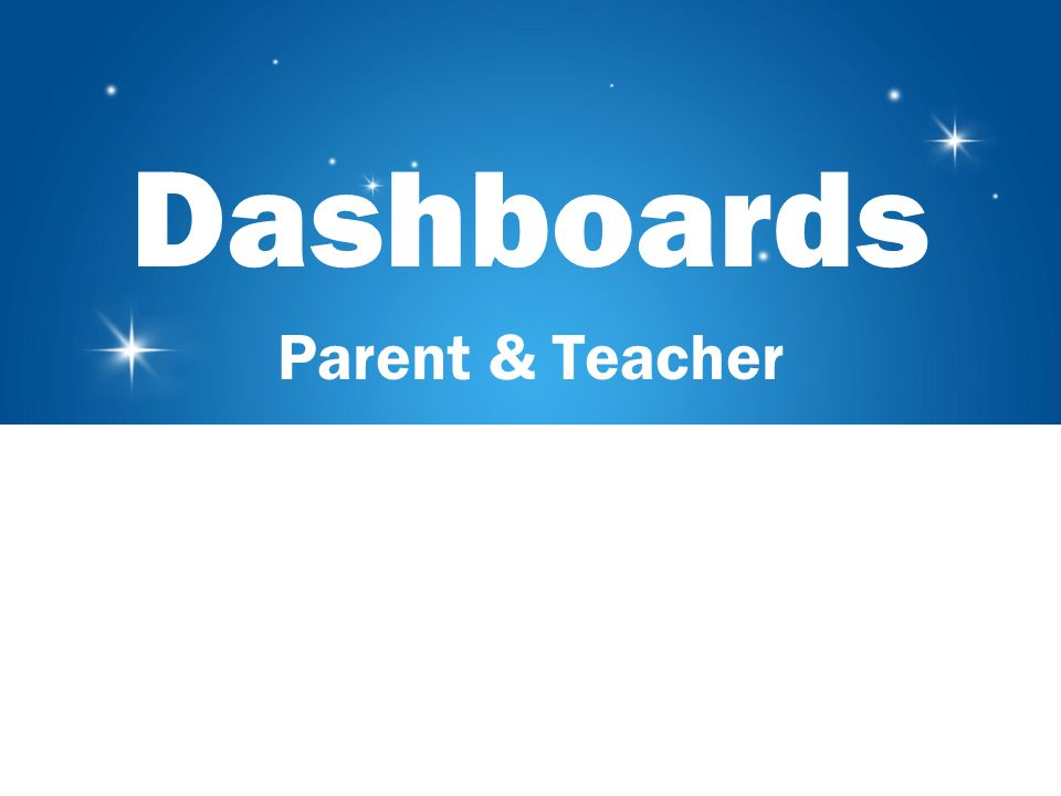 Dashboards Parent & Teacher