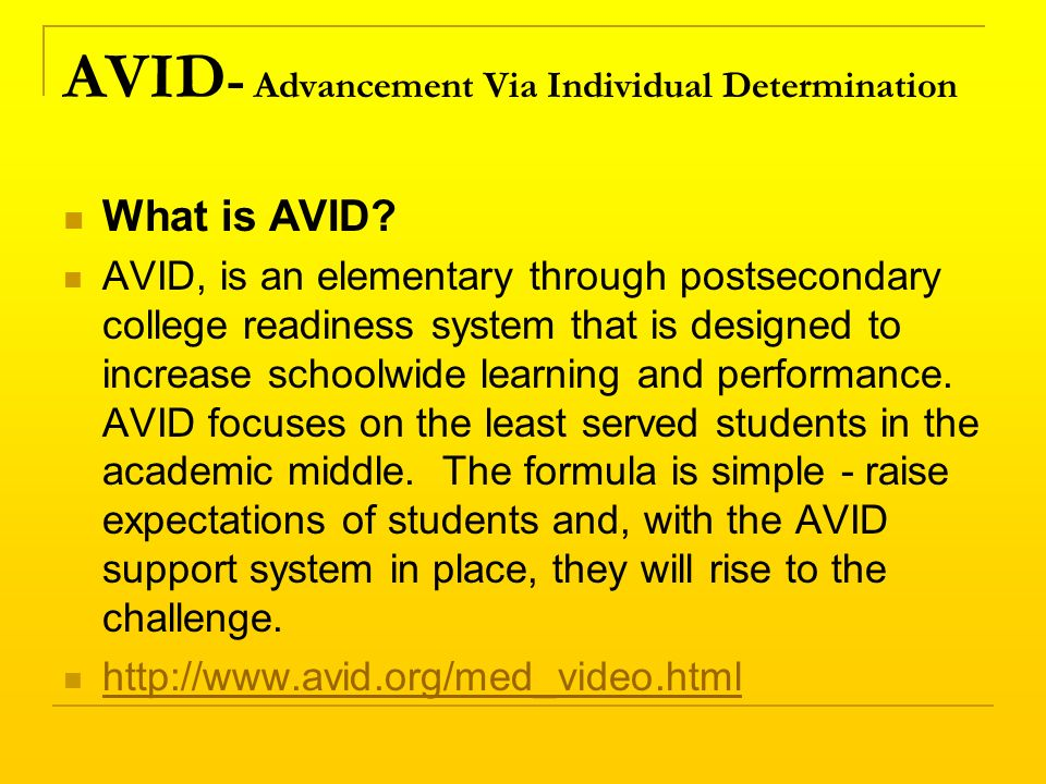 AVID - Advancement Via Individual Determination What is AVID.