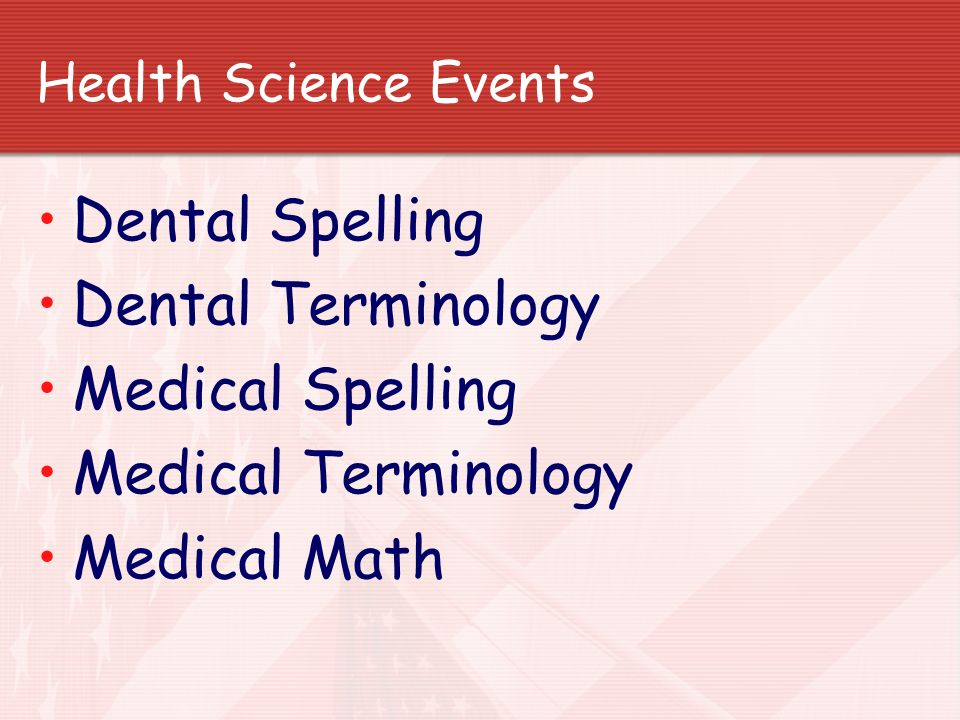 Health Science Events Dental Spelling Dental Terminology Medical Spelling Medical Terminology Medical Math