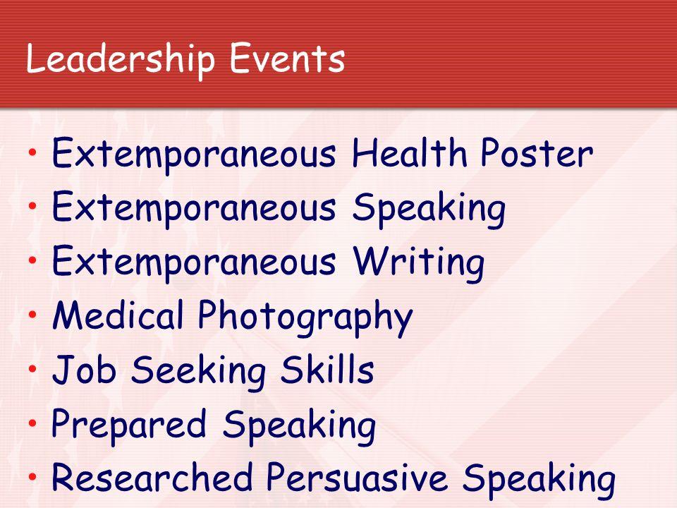 Leadership Events Extemporaneous Health Poster Extemporaneous Speaking Extemporaneous Writing Medical Photography Job Seeking Skills Prepared Speaking
