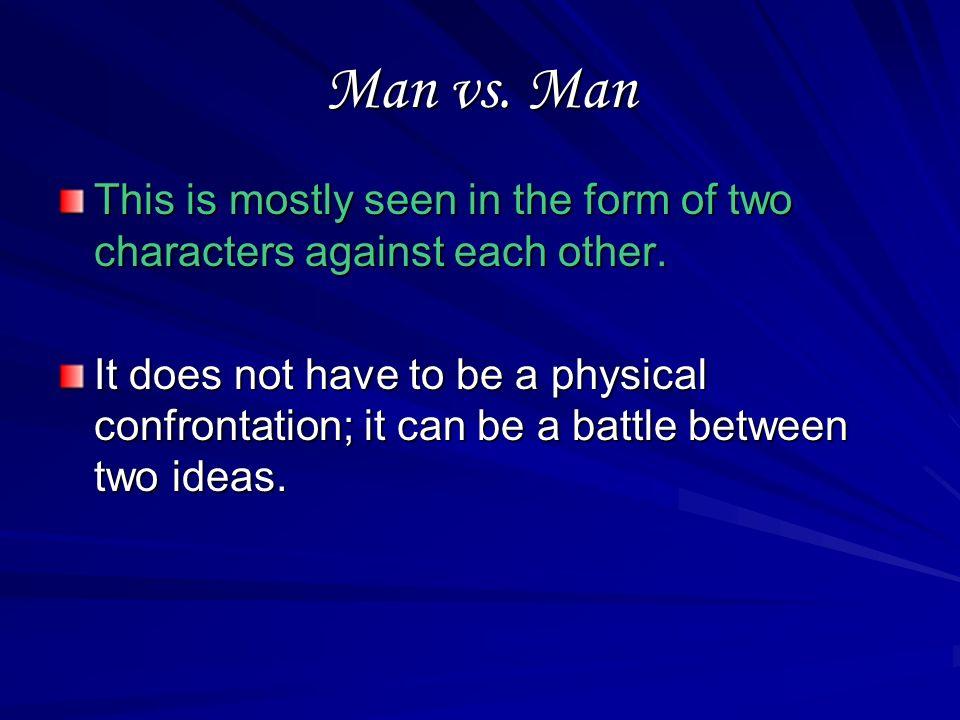 External Conflict Subcategories Man vs. Man Man vs. Environment or Nature Man vs. Society