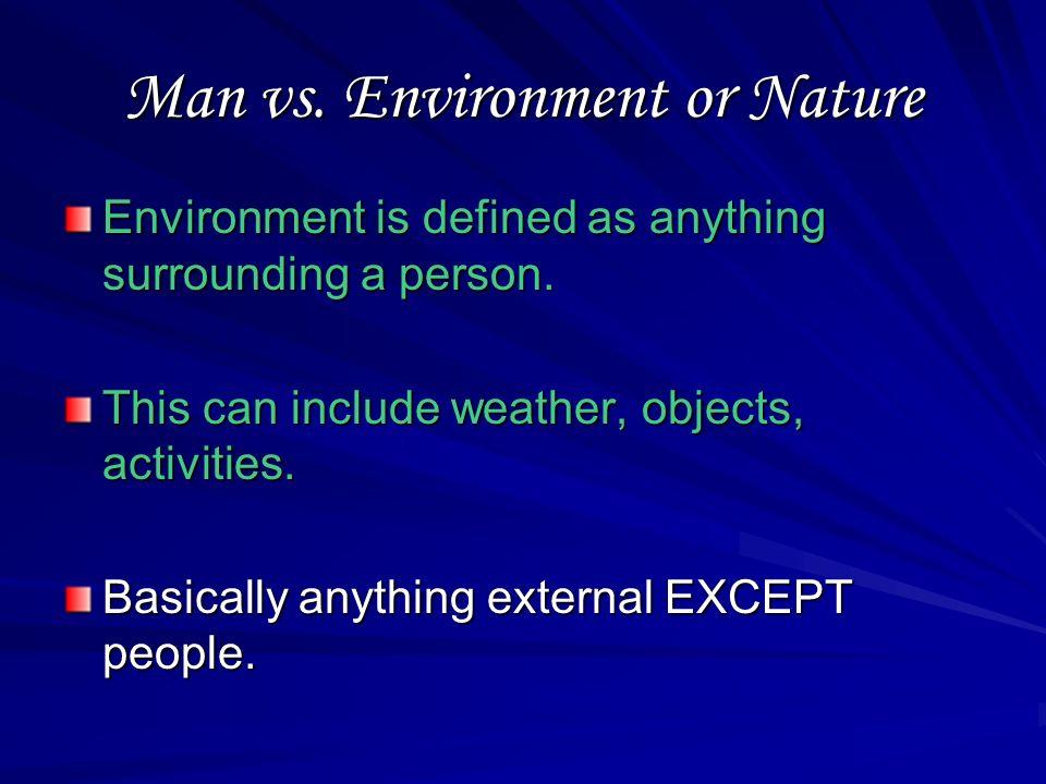 Man vs. Man Examples Rainsford vs. Zaroff Fortunato vs. Montresor Harry Potter vs. Lord Voldemort
