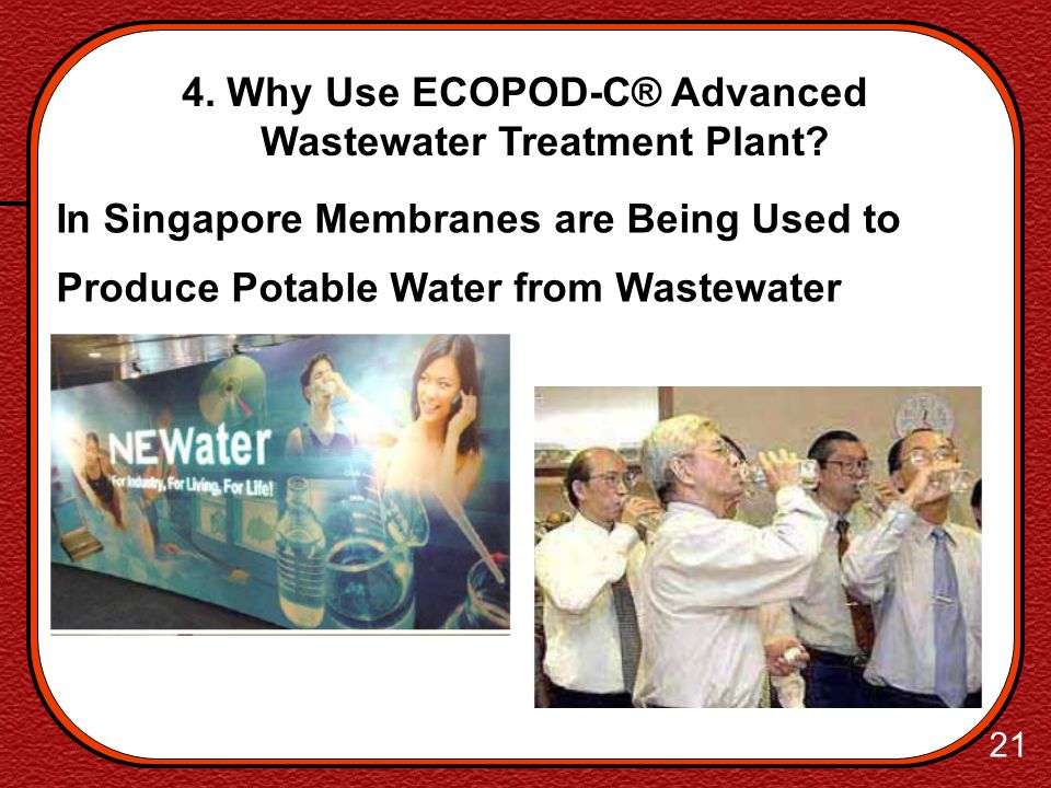 20 Raw Water Aeration Tank Effluent Water 4. Why Use ECOPOD-C® Advanced Wastewater Treatment Plant?