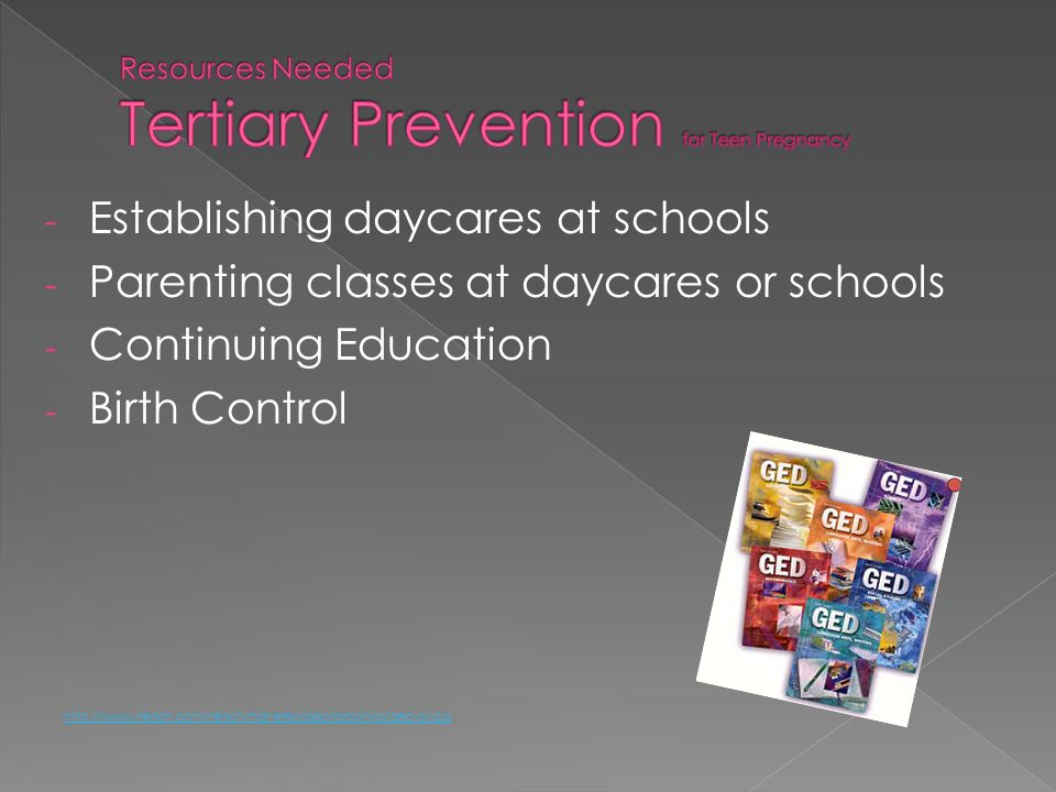 - Establishing daycares at schools - Parenting classes at daycares or schools - Continuing Education - Birth Control http://www.nelson.com/nelson/high