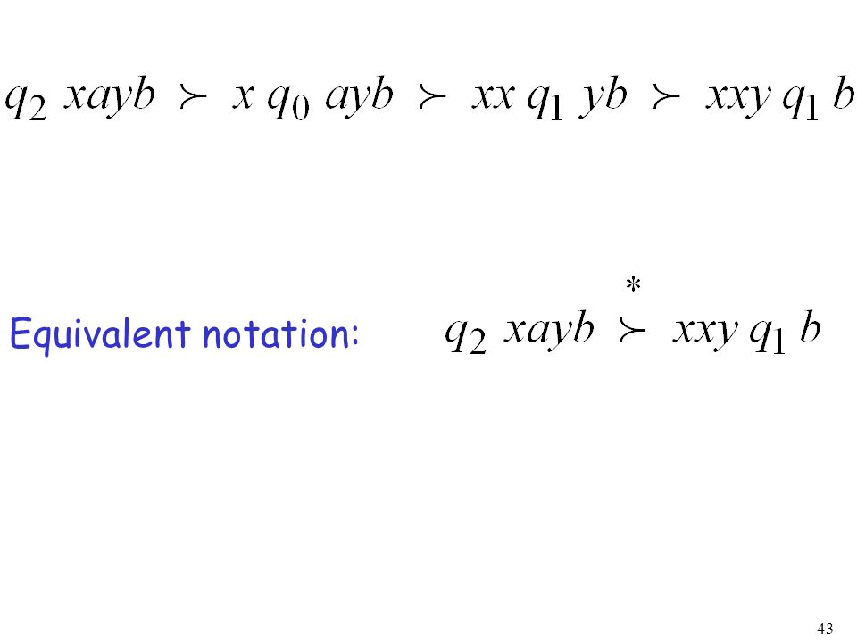 43 Equivalent notation: