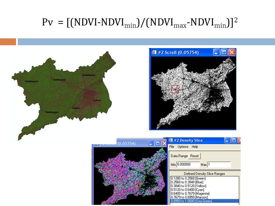 Pv = [(NDVI-NDVI min )/(NDVI max -NDVI min )] 2