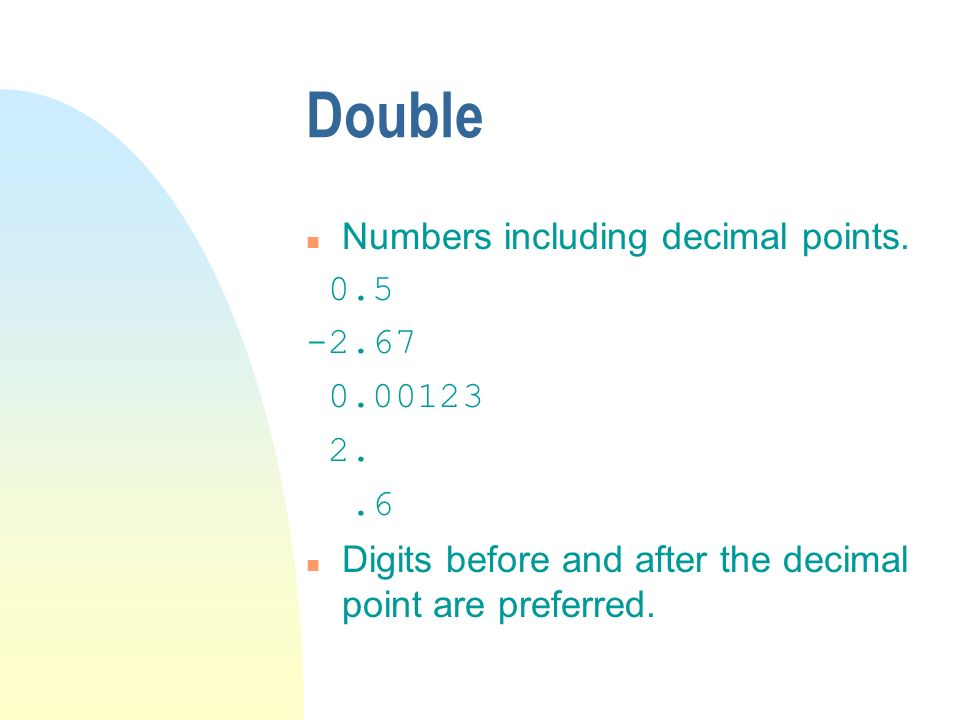 Double n Numbers including decimal points.