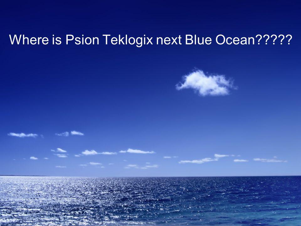 Where is Psion Teklogix next Blue Ocean?????