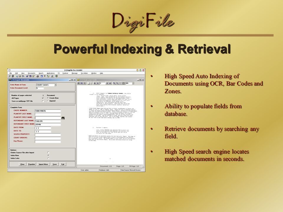 D igi F ile Powerful Indexing & Retrieval Powerful Indexing & Retrieval High Speed Auto Indexing of Documents using OCR, Bar Codes and Zones.