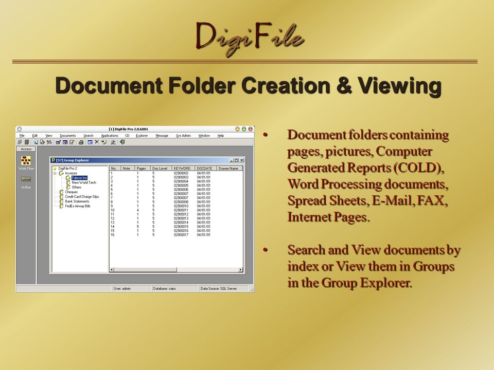 D igi F ile Document Folder Creation & Viewing Document Folder Creation & Viewing Document folders containing pages, pictures, Computer Generated Reports (COLD), Word Processing documents, Spread Sheets, E-Mail, FAX, Internet Pages.