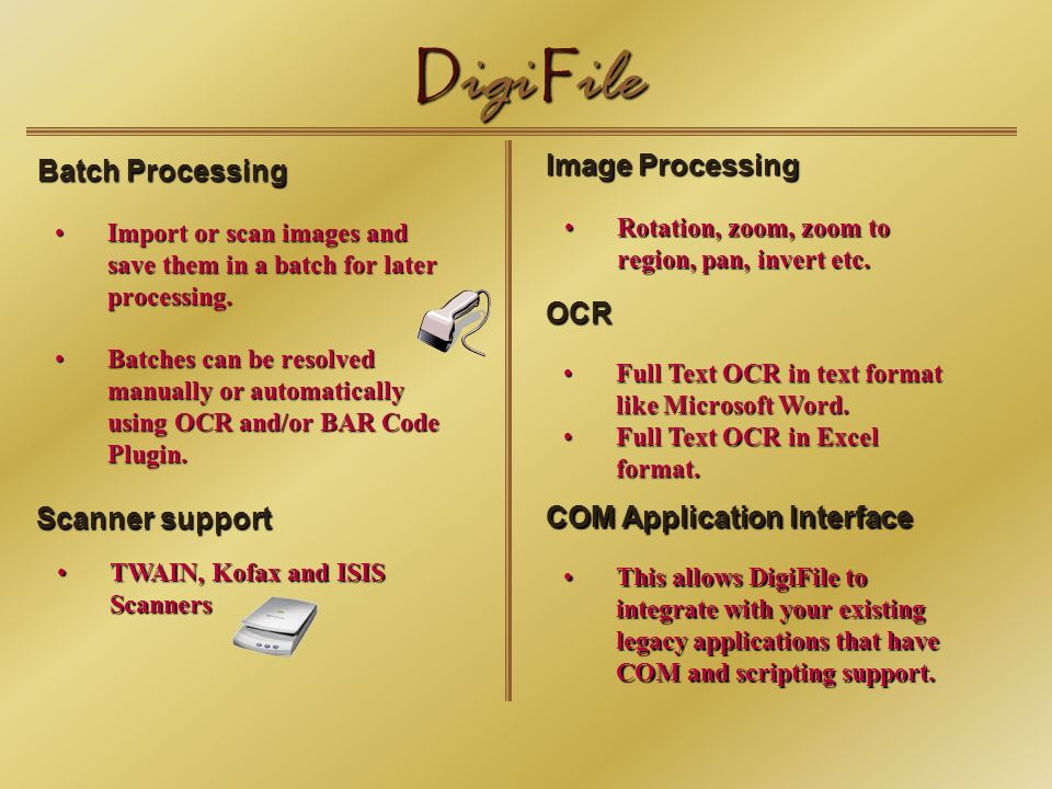 D igi F ile Batch Processing Import or scan images and save them in a batch for later processing.