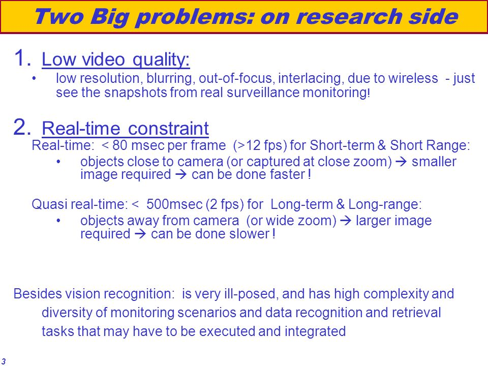 3 Two Big problems: on research side 1.