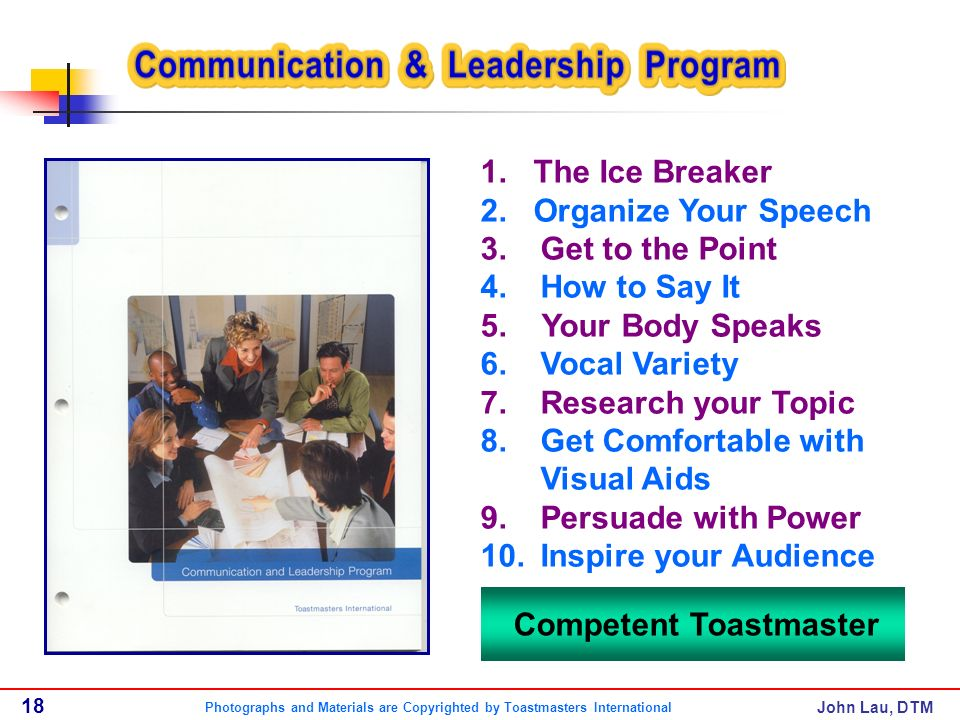 John Lau, DTM Competent Toastmaster 1. The Ice Breaker 2.