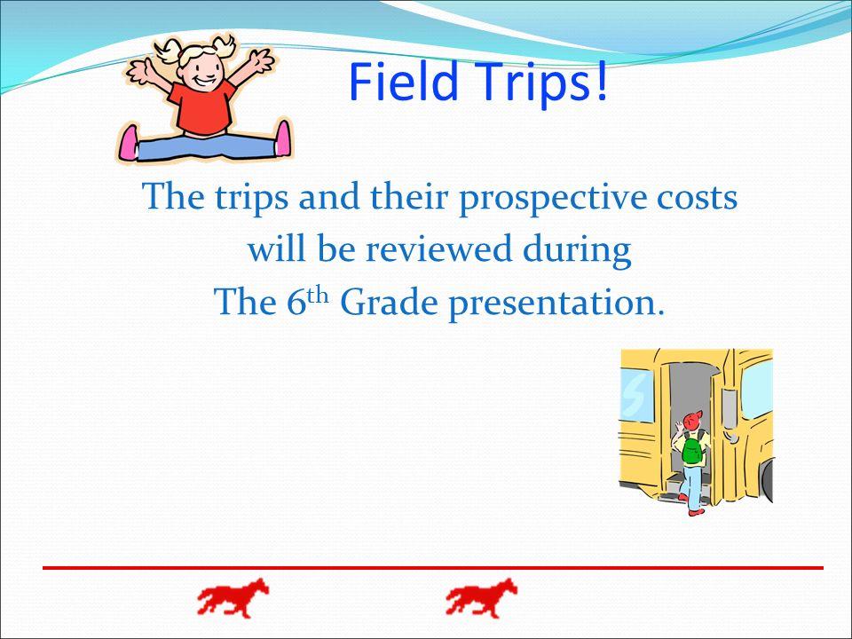 Field Trips.