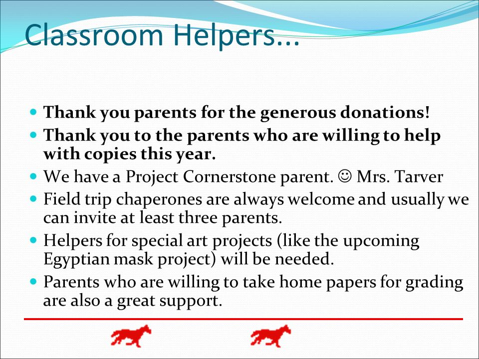 Classroom Helpers...Thank you parents for the generous donations.