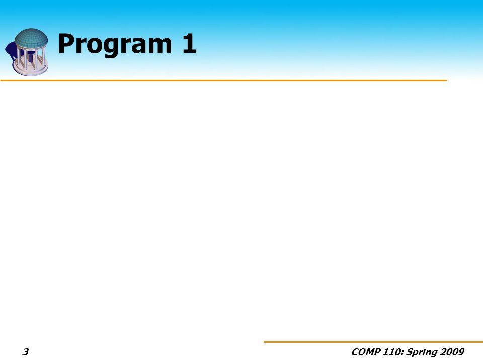COMP 110: Spring 20093 Program 1