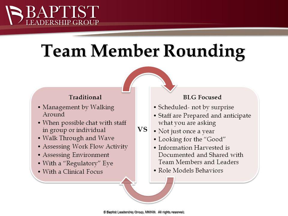 Team Member Rounding VS © Baptist Leadership Group, MMXIII. All rights reserved.