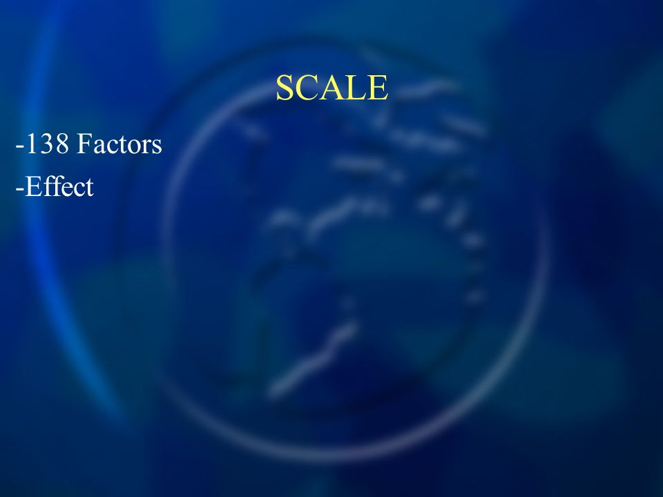 SCALE -138 Factors -Effect