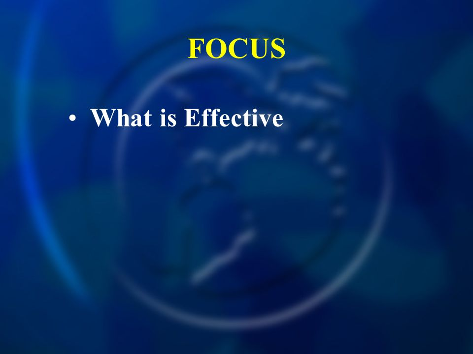 FOCUS What is Effective What you can Impact -Nations Most Successful Practices