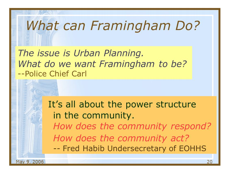 May 9, What can Framingham Do. Its all about the power structure in the community.