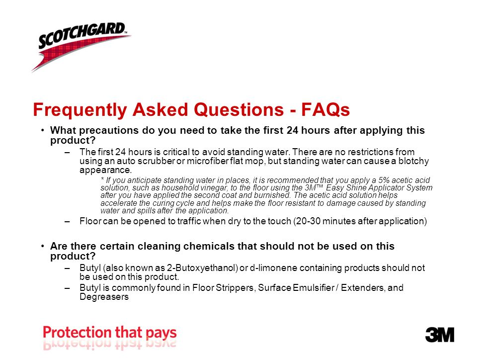 Frequently Asked Questions - FAQs What precautions do you need to take the first 24 hours after applying this product.