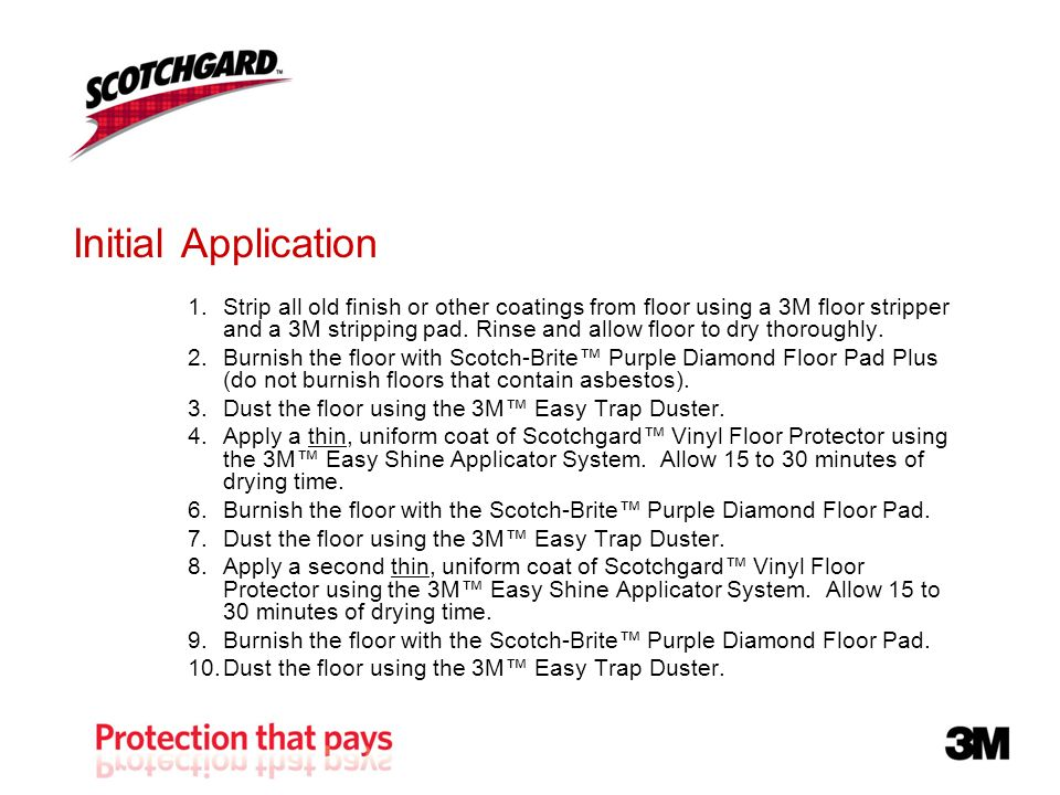 Maintenance Dust mop, damp mop with microfiber flat mop or machine scrub as necessary.
