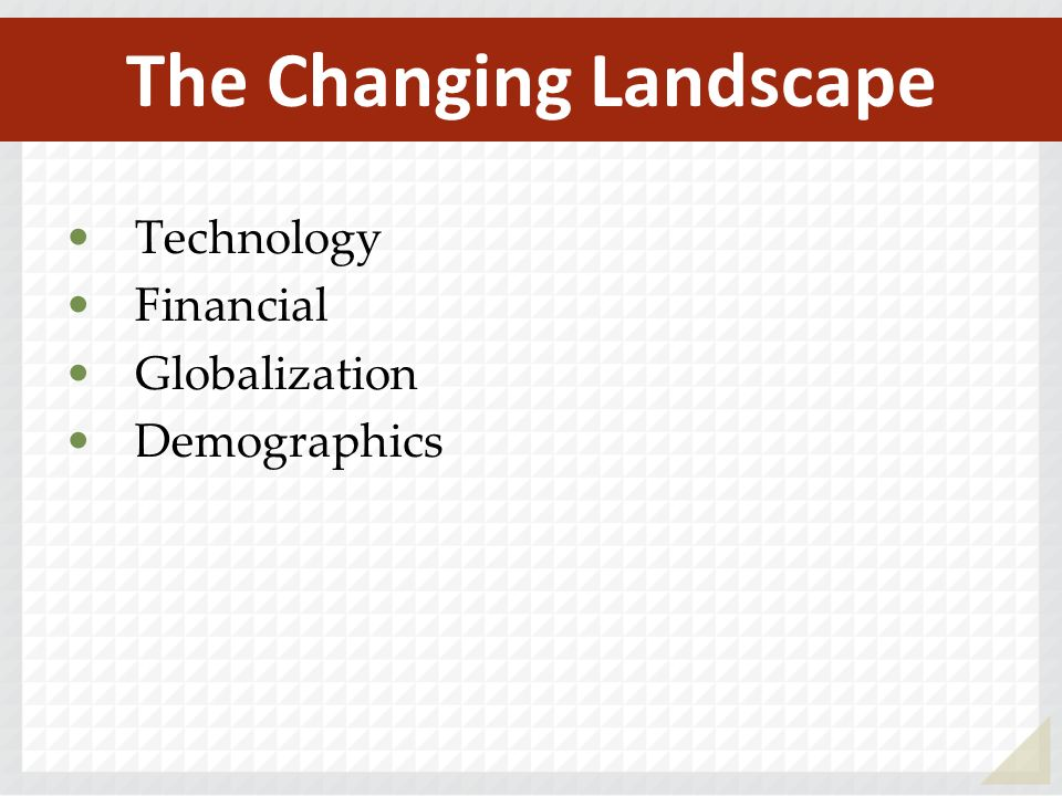 Technology Financial Globalization Demographics The Changing Landscape