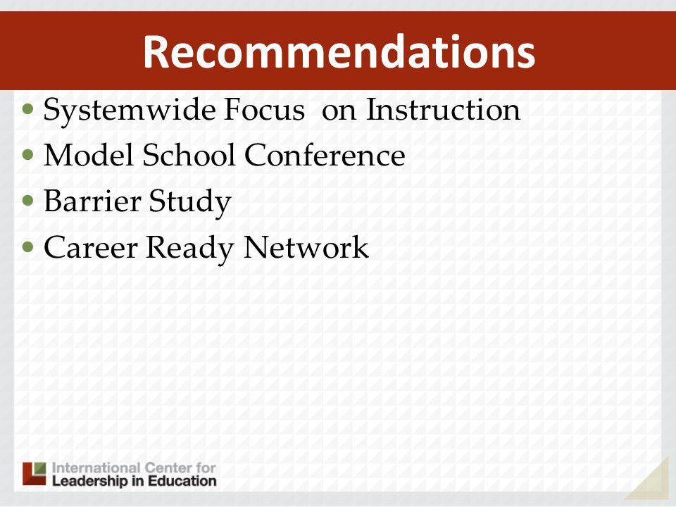 Systemwide Focus on Instruction Model School Conference Barrier Study Career Ready Network Recommendations