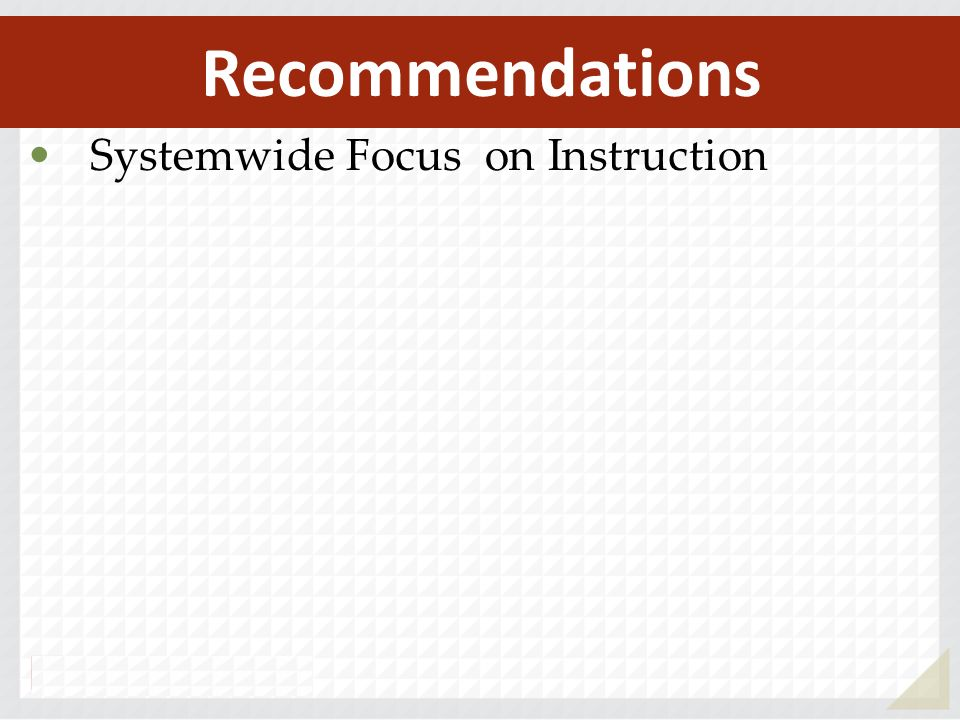 Systemwide Focus on Instruction Recommendations