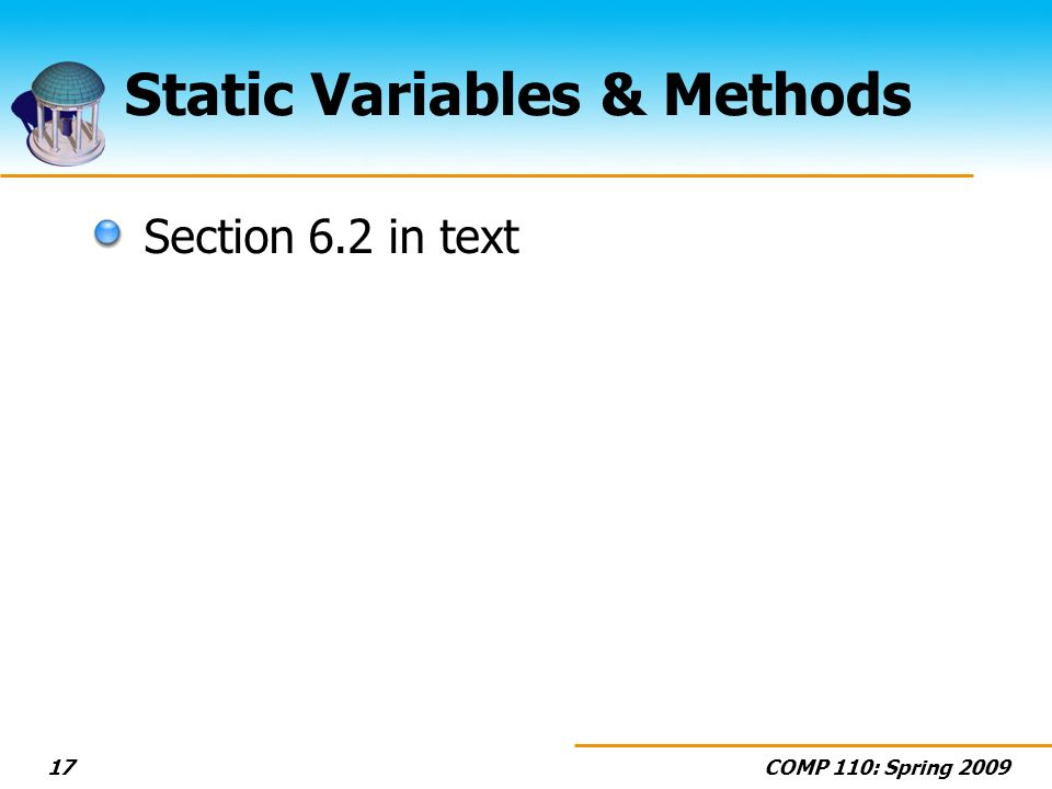 COMP 110: Spring Static Variables & Methods Section 6.2 in text