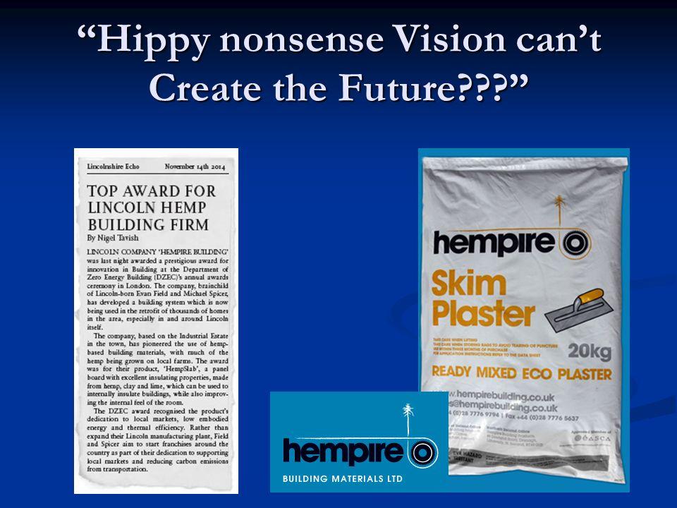 Hippy nonsense Vision cant Create the Future???