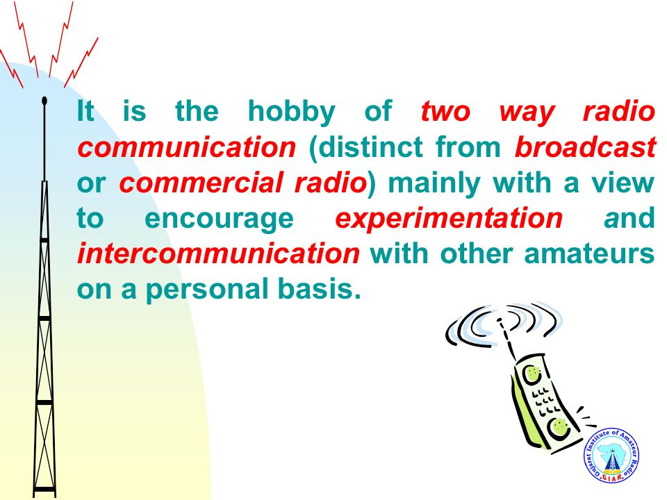 What is HAM Radio n It is a scientific hobby like pen- friends. n HAM Radio is an wireless equipment, while operator is known as HAM.