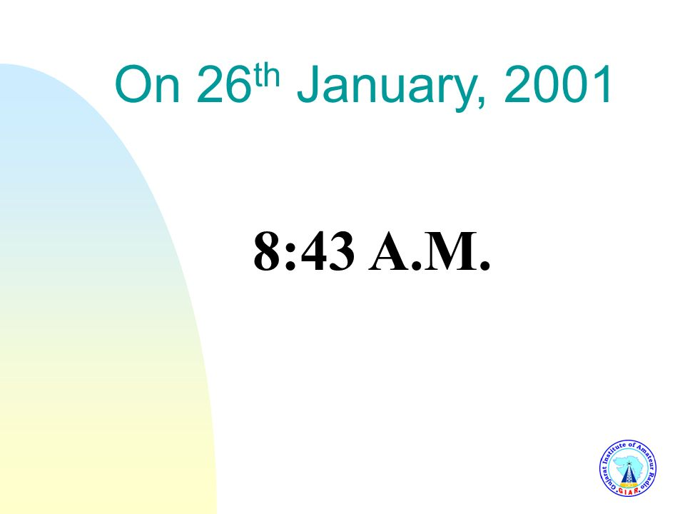 On 26 th January, 2001 8:43 A.M.
