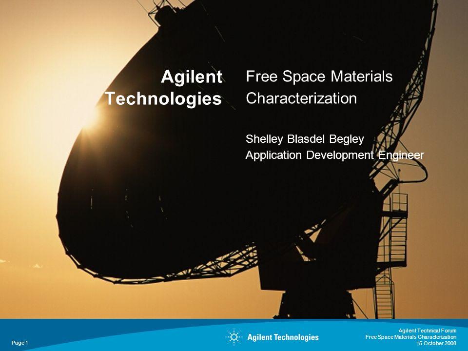 Free Space Materials Characterization Shelley Blasdel Begley Application Development Engineer Agilent Technologies Agilent Technical Forum Free Space