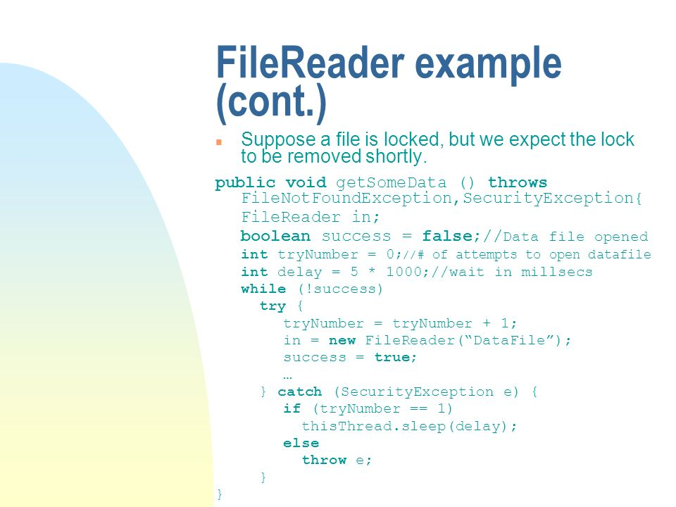 FileReader example (cont.) Suppose a file is locked, but we expect the lock to be removed shortly.