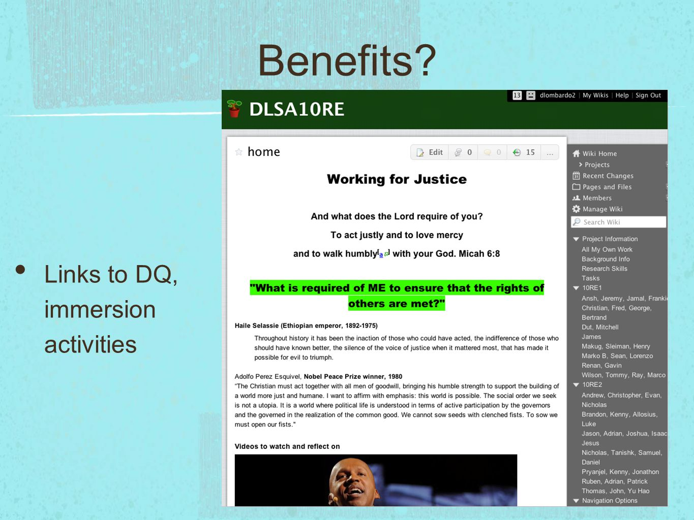 Benefits Links to DQ, immersion activities
