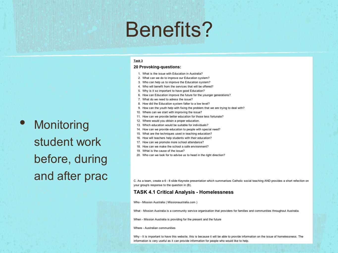 Benefits Monitoring student work before, during and after prac