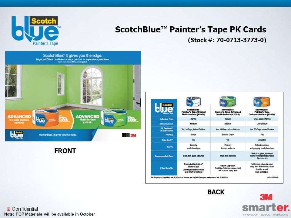 3 Confidential ScotchBlue Painters Tape PK Cards (Stock #: 70-0713-3773-0) FRONT BACK Note: POP Materials will be available in October