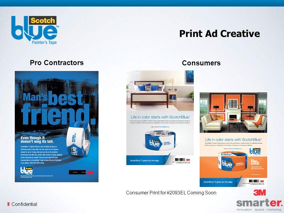 3 Confidential Print Ad Creative Pro Contractors Consumers Consumer Print for #2093EL Coming Soon