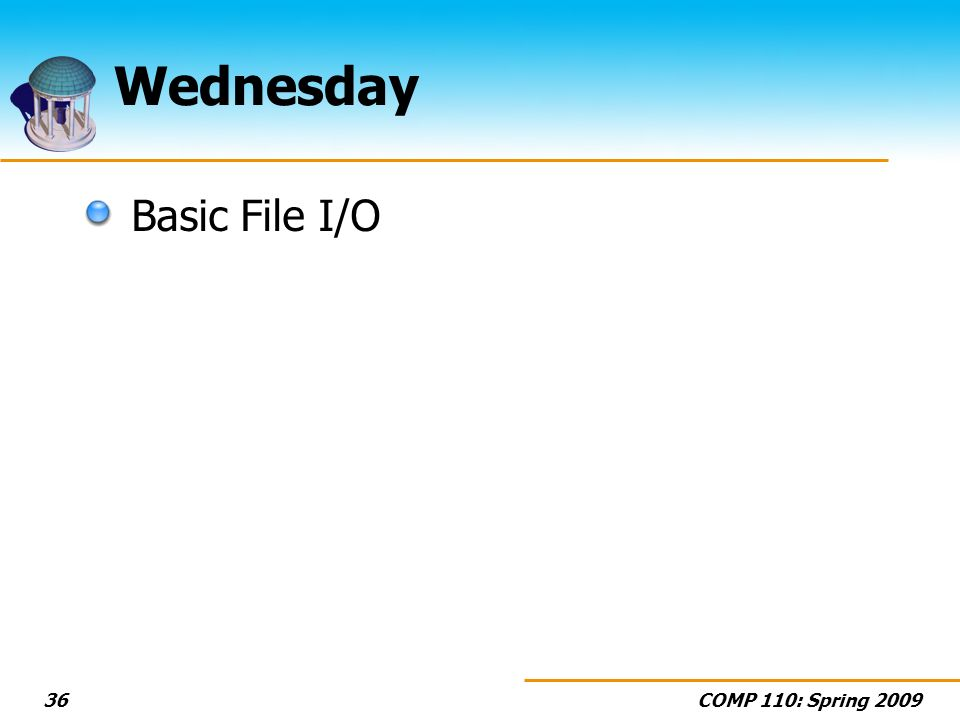 COMP 110: Spring Wednesday Basic File I/O