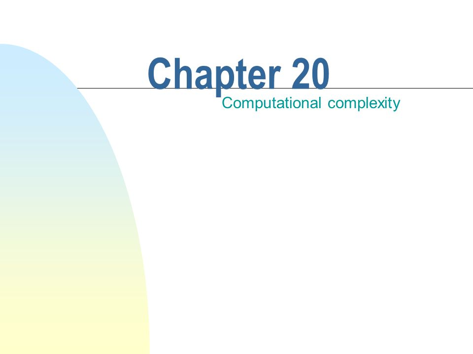Chapter 20 Computational complexity