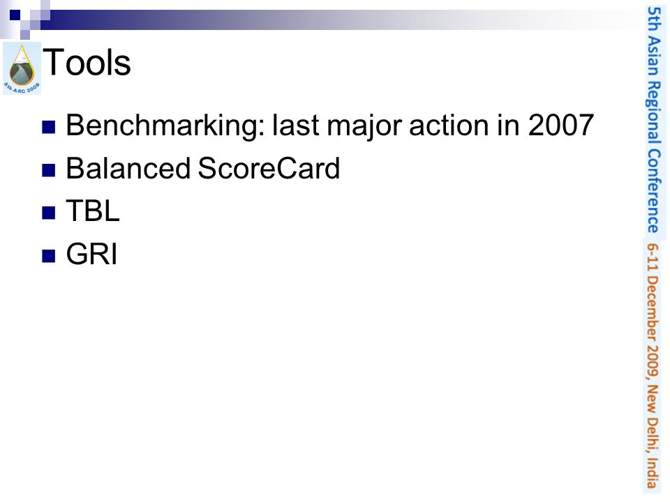 Tools Benchmarking: last major action in 2007 Balanced ScoreCard TBL GRI