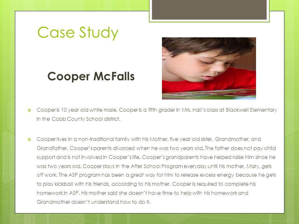 Case Study Cooper McFalls Cooper is 10 year old white male.